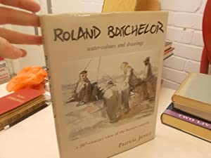 Roland Batchelor water-colours and drawings: a 20th-century view of the human comedy: Patricia ...