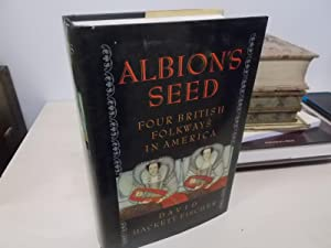 Albion's Seed Four British Folkways in America: Fischer, David Hackett