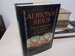 Albion's Seed Four British Folkways in America: Fischer, David Hackett