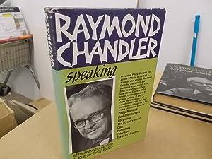 Raymond Chandler Speaking: Gardiner, Dorothy