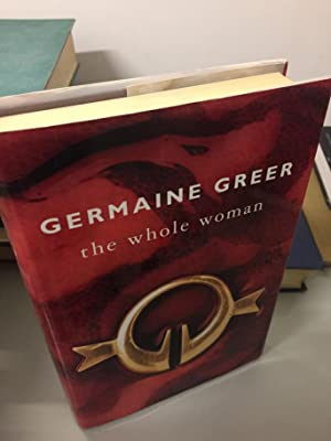 The Whole Woman: Germaine Greer