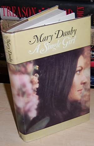 A single girl: a novel: Danby, Mary (signed)