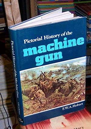 Pictorical History of the Machine gun: Hobart, FWA