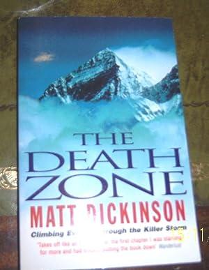 The Death Zone: Climbing Everest Through the: Dickinson, Matt