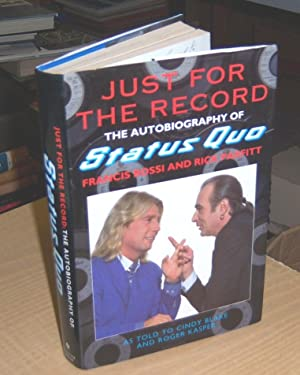 Just for the Record : The Autobiography of Status Quo: Rossi, Francis, Parfitt, Rick (signed)