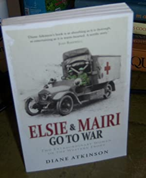Elsie And Mairi Go To War: Atkinson, Diane (signed)