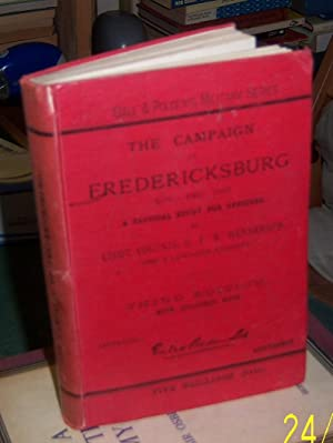 The campaign of fredericksburg, tactical study for officers.: Henderson, G.F.R. Lieut-colonel