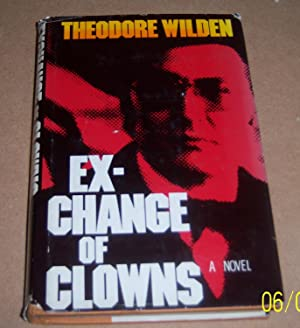 Ex-Change of Clowns: Wilden, Theodore