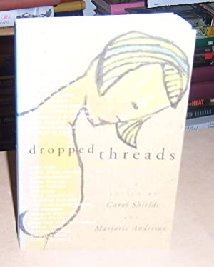 Dropped Threads: What We Aren't Told: Shields, Carol;Anderson, Marjorie;Anderson, Marjorie May