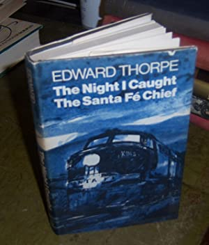 The Night I Caught the Santa Fe Chief: Thorpe, Edward