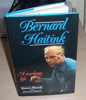 Bernard Haitink: A Working Life: Mundy, Simon