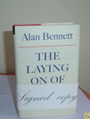 The Laying on of Hands : Stories: Bennett, Alan