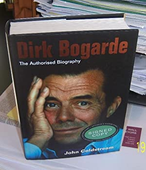 Dirk Bogarde: The Authorised Biography: Coldstream, John