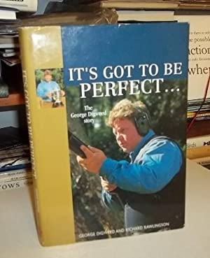It's got to be perfect.: Digweed, George