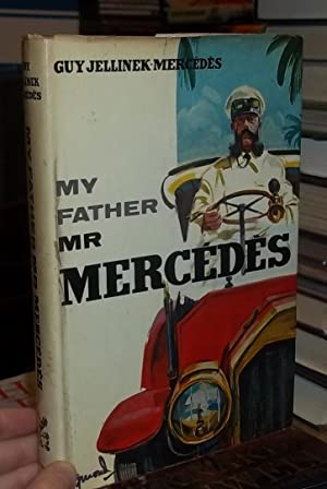 My Father Mr. Mercedes: Jellinek-Mercedes, Guy