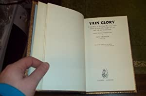 Vain Glory, a miscellany of the Great War 1914-1918 written by those who fought in it on each side ...
