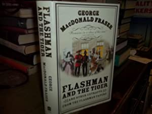 Flashman and the Tiger and Other Extracts from The Flashman Papers: Fraser, George MacDonald