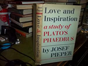 Love and inspiration. A study of Plato's phaedrus: Pieper, Josef