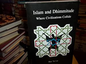 Islam and Dhimmitude : Where Civilizations Collide: Bat Ye'or