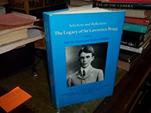 Selections and Reflections: The Legacy of Sir Lawrence Bragg: Thomas, John M. (edited)