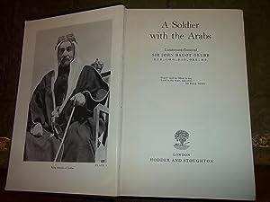 A Soldier with the arabs: Glubb, Bagot Sir John (lieutenant-General)