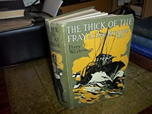 The Thick of the Fray at Zeebrugge: Westerman, Percy F.