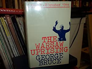 The Warsaw Uprising, 1 August - 2 October 1944: Bruce, George