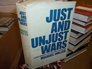 Just and Unjust Wars: Walzer, Michael