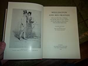 Wellington and his Friends, Letters of the first Duke: Seventh Duke of Wellington