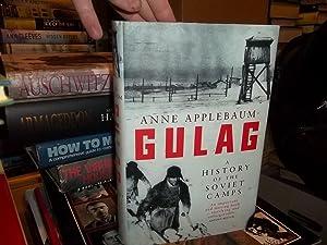 Gulag : A History: Applebaum, Anne