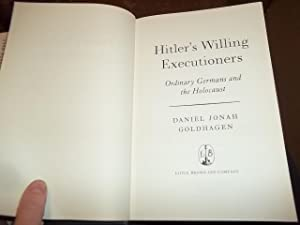 Hitler's Willing Executioners : Ordinary Germans and the Holocaust: Goldhagen, Daniel Jonah
