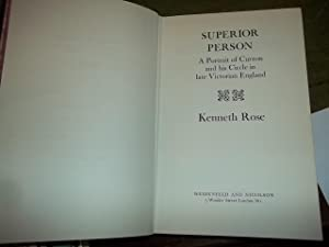 Superior Person, A portrait of Curzon and his Circle in late Victorian England: Rose, Kenneth