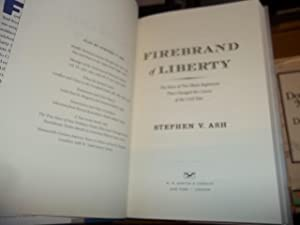 Firebrand of Liberty: The Story of Two Black Regiments That Changed the Course of the Civil War: ...