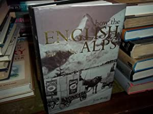 How the English Made the Alps: Ring, Jim