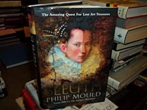 Sleuth : The Amazing Quest for Lost Art Treasures: Mould, Philip