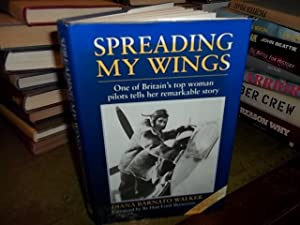 Spreading My Wings: Wartime Ata Flying Adventures: Walker, Diana Barnato