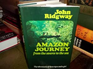 Amazon Journey:from the Source to the Sea: Ridgway, John