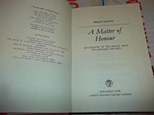 A Matter of Honour: An Account of the Indian Army, Its Officers and Men: Mason, Philip