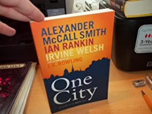 One City: McCall Smith, Alexander; Rankin, Ian; Welsh, Irvine