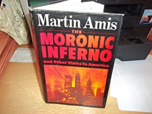 The Moronic Inferno : And Other Visits to America: Amis, Martin