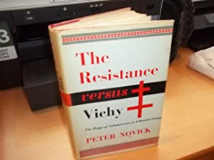The Resistance versus Vichy: The Purge of: Novick, Peter