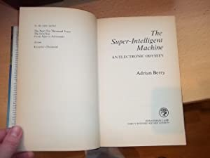 The Super-Intelligent Machine: An Electronic Odyssey: Berry, Adrian