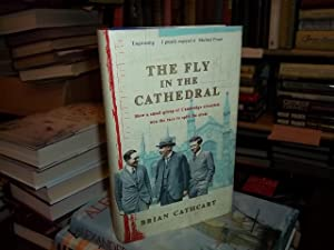The Fly in the Cathedral : How a Small Group of Cambridge Scientists Won the Race to Split the Atom...