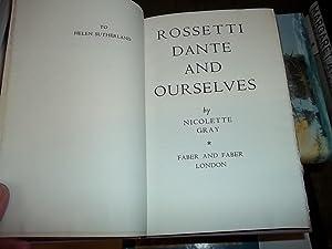 Rossetti Dante and Ourselves: Gray, Nicolette