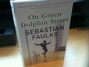 On Green Dolphin Street: Faulks, Sebastian