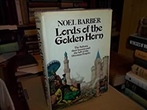 The Lords of the Golden Horn: From: Barber, Noel