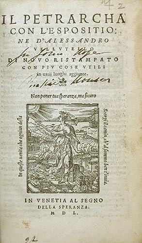Il Petrarcha, con l'espositione d'Alessandro Vellutello; di: PETRARCA, Francesco.