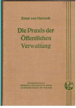 Die Praxis der Öffentlichen Verwaltung.: Harnack, Ernst von