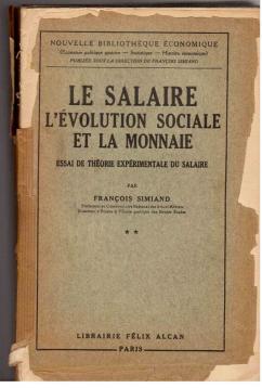 Le Salaire L'Evolution Sociale et la Monnaie. Tome II: Simiand, Francois