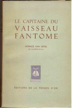 Le Capitaine du Vaisseau Fantome.: Offel, Horace van